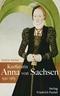 Kurfürstin Anna von Sachsen 1532 -1585