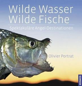 Wilde Wasser - Wilde Fische