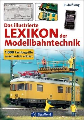 Das illustrierte Lexikon der Modellbahntechnik