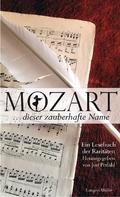 """""""Mozart... dieser zauberhafte Name"""""""