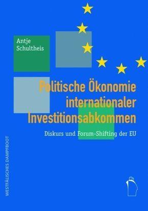 Politische Ökonomie internationaler Investitionsabkommen
