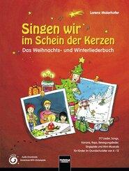 Singen wir im Schein der Kerzen: Das Weihnachts- und Winterliederbuch