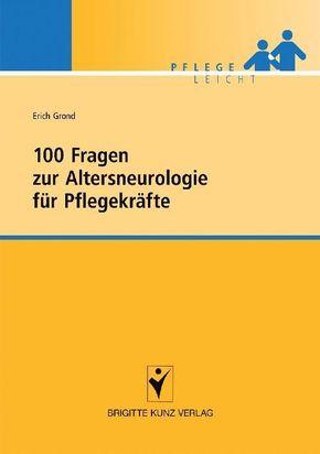 100 Fragen zur Altersneurologie für Pflegekräfte