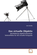 Das virtuelle Objektiv (eBook, PDF)
