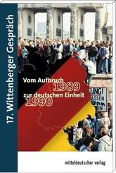 Vom Auftruch 1989 zur Deutschen Einheit 1990
