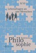 Praktische Philosophie, Ausgabe Sekundarstufe Nordrhein-Westfalen: Lebensfragen an uns Menschen, 9./10. Schuljahr