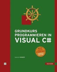 Grundkurs Programmieren in Visual C#
