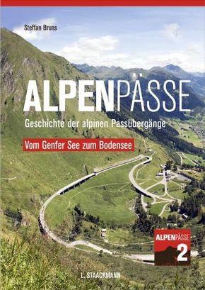 Alpenpässe: Vom Genfer See zum Bodensee; Bd.2