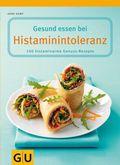 Gesund essen bei Histaminintoleranz