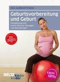 Geburtsvorbereitung und Geburt