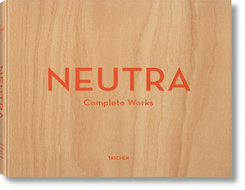 Neutra. Complete Works; .