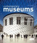 Contemporary Museums Architecture - History - Collections