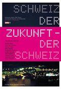 Schweiz der Zukunft - Zukunft der Schweiz