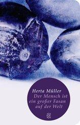 Herta Müller - Der Mensch ist ein großer Fasan auf der Welt