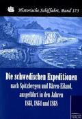Die schwedischen Expeditionen nach Spitzbergen und Bären-Eiland, ausgeführt in den Jahren 1861, 1864 und 1868