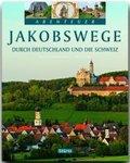 Abenteuer Jakobswege durch Deutschland und die Schweiz