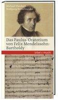 Das Paulus-Oratorium von Felix Mendelssohn-Bartholdy