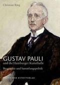 Gustav Pauli und die Hamburger Kunsthalle: Biografie und Sammlungspolitik; Bd.2