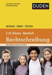 Duden Wissen - Üben - Testen, Deutsch - Rechtschreibung 5./6. Klasse