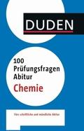 Duden - 100 Prüfungsfragen Abitur Chemie