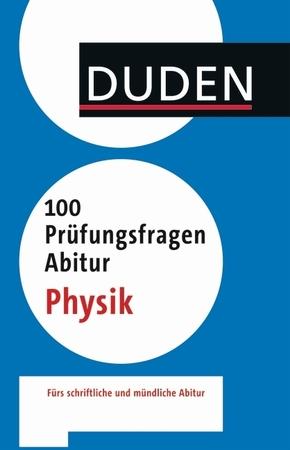 Duden - 100 Prüfungsfragen Abitur Physik