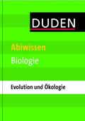 Duden - Abiwissen Biologie; Ökologie und Evolution