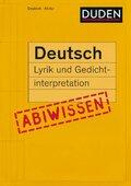 Duden - Abiwissen Deutsch: Lyrik und Gedichtinterpretation