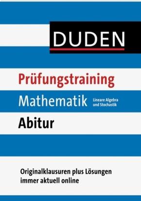 Prüfungstraining Mathematik Abitur - Lineare Algebra und Stochastik
