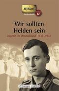 Wir sollten Helden sein, Jugend in Deutschland 1939-1945