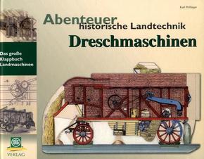 Abenteuer historische Landtechnik: Dreschmaschinen