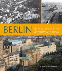 Berlin, Gestern und heute - Berlin, Yesterday and today