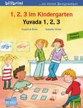 1, 2, 3 im Kindergarten, Deutsch-Türkisch - Yuvada 1. 2, 3
