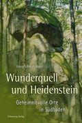 Wunderquell und Heidenstein