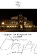 Sachsen: Vom Königreich zum Freistaat