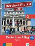 Berliner Platz NEU (Ausgabe in Teilbänden): Lehr- und Arbeitsbuch, m. Audio-CD u. 'Im Alltag EXTRA'; 3 - Tl.1
