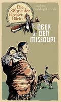 Die Söhne der Großen Bärin - Über den Missouri
