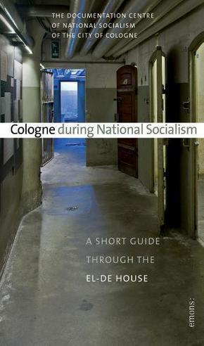 Cologne during National Socialism; Köln im Nationalsozialismus, englische Ausgabe