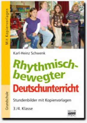 Rhythmisch-bewegter Deutschunterricht - 3./4. Klasse