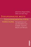 Diskursanalyse meets Gouvernementalitätsforschung
