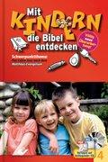 Mit Kindern die Bibel entdecken: Schwerpunktthema: Das Leben Jesu nach dem Matthäusevangelium, m. CD-ROM; Bd.4