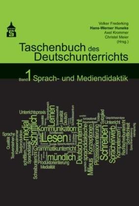 Taschenbuch des Deutschunterrichts: Sprach- und Mediendidaktik; Bd.1