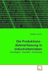 Die Produktions- datenerfassung in Industriebetrieben (eBook, 15x22x0,7)