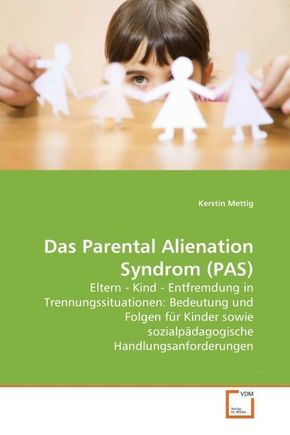 Das Parental Alienation Syndrom (PAS)