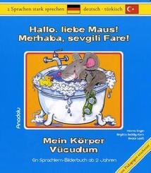 Hallo, liebe Maus! Mein Körper, Deutsch-Türkisch - Merhaba, sevgili Fare! Vücudum