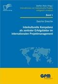 Interkulturelle Kompetenz als zentraler Erfolgsfaktor im internationalen Projektmanagement