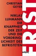 Niklas Luhmann. Die Knappheit der Zeit und die Vordringlichkeit des Befristeten
