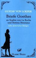 Briefe Goethes an Sophie von La Roche und Bettina Brentano