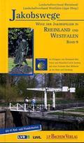 Jakobswege: Wege der Jakobspilger in Rheinland und Westfalen; Bd.9