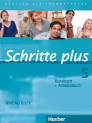 Schritte plus - Deutsch als Fremdsprache: Kursbuch + Arbeitsbuch; Bd.5