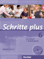 Schritte plus - Deutsch als Fremdsprache: Kursbuch + Arbeitsbuch, m. Audio-CD zum Arbeitsbuch; Bd.6